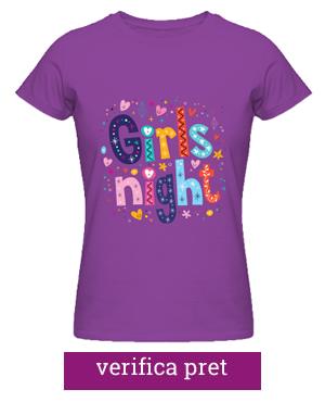 tricou pentru burlacite girls night ideaplaza