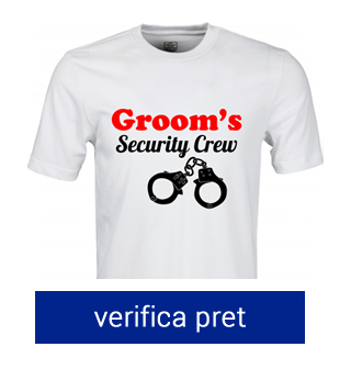 tricou pentru petrecerea burlacilor groom's security crew