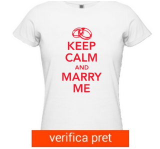 Tricou Keep Calm and Marry Me